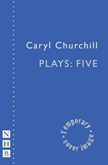 Caryl Churchill Plays: Five, Paperback / softback Book