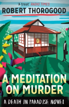 A Meditation On Murder (A Death In Paradise Novel), Paperback Book