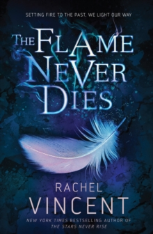The Flame Never Dies, Paperback / softback Book