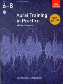 Aural Training in Practice, ABRSM Grades 6-8, with 3 CDs : New edition, Sheet music Book