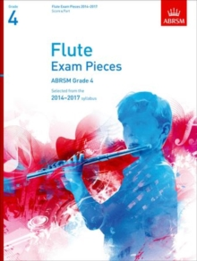 Flute Exam Pieces 2014-2017, Grade 4, Score & Part : Selected from the 2014-2017 Syllabus, Sheet music Book