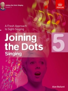 Joining the Dots Singing, Grade 5 : A Fresh Approach to Sight-Singing, Sheet music Book