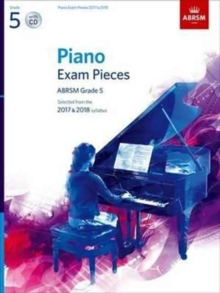 Piano Exam Pieces 2017 & 2018, ABRSM Grade 5, with CD : Selected from the 2017 & 2018 syllabus, Sheet music Book