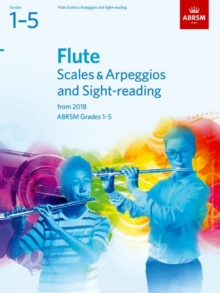 Flute Scales & Arpeggios and Sight-Reading, ABRSM Grades 1-5 : from 2018, Sheet music Book