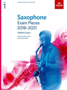 Saxophone Exam Pieces 2018-2021, ABRSM Grade 1 : Selected from the 2018-2021 syllabus. 2 Score & Part, Audio Downloads, Sheet music Book