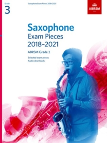 Saxophone Exam Pieces 2018-2021, ABRSM Grade 3 : Selected from the 2018-2021 syllabus. 2 Score & Part, Audio Downloads, Sheet music Book