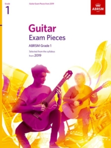 Guitar Exam Pieces from 2019, ABRSM Grade 1 : Selected from the syllabus starting 2019, Sheet music Book