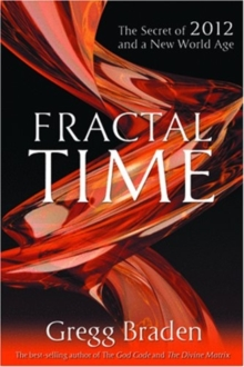 Fractal Time : The Secret of 2012 and a New World Age, Paperback Book