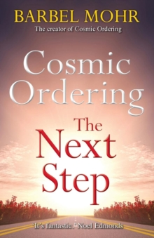 Cosmic Ordering: The Next Step : The new way to shape reality through the ancient Hawaiian technique of Ho'oponopono, Paperback Book