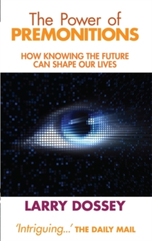 The Power of Premonitions : How Knowing the Future Can Shape Our Lives, Paperback Book