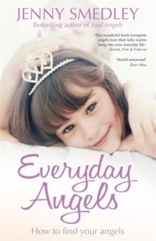 Everyday Angels : How to Find Your Angelic Guardians, Paperback Book