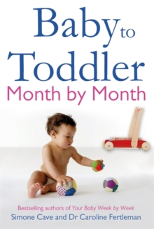 Baby to Toddler Month By Month, Paperback Book