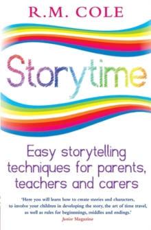 Storytime : Easy Storytelling Techniques for Parents, Teachers and Carers, Paperback Book