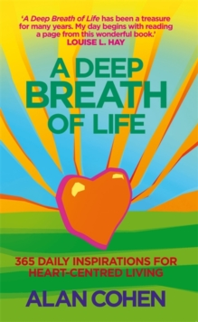 A Deep Breath Of Life : 365 Daily Inspirations for Heart-Centred Living, Paperback / softback Book
