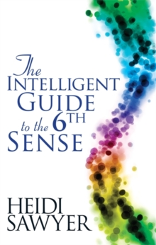 The Intelligent Guide to the Sixth Sense, Paperback Book