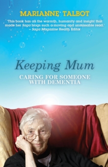 Keeping Mum : Caring for Someone with Dementia, Paperback / softback Book