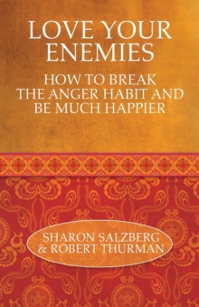 Love Your Enemies : How to Break the Anger Habit and Be Much Happier, Paperback Book