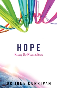 Hope : Healing Our People & Earth, Paperback / softback Book