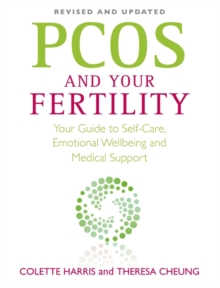 PCOS And Your Fertility : Your Guide To Self Care, Emotional Wellbeing And Medical Support, Paperback Book
