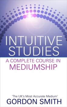 Intuitive Studies : A Complete Course in Mediumship, Paperback Book