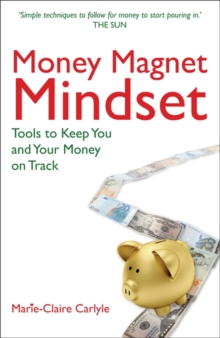 Money Magnet Mindset : Tools to Keep You and Your Money on Track, Paperback Book