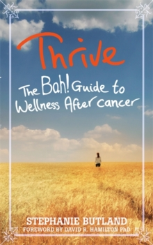 Thrive : The Bah! Guide to Wellness After cancer, Paperback / softback Book
