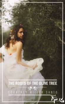 The Roots of the Olive Tree, Paperback Book