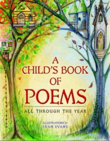 Child's Book of Poems, A - All Through the Year, Hardback Book