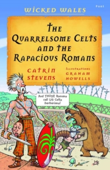 Wicked Wales: The Quarrelsome Celts and the Rapacious Romans, Paperback / softback Book