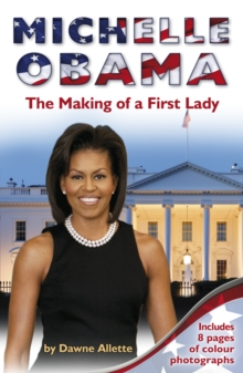 Michelle Obama : The Making of a First Lady, Paperback Book