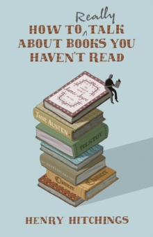 How to Really Talk About Books You Haven't Read, Hardback Book