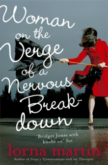 Woman on the Verge of a Nervous Breakdown : Life, Love and Talking it Through, Paperback Book
