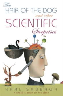 The Hair of the Dog : And Other Scientific Surprises, Paperback Book