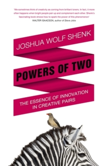 Powers of Two : Finding the Essence of Innovation in Creative Pairs, Hardback Book