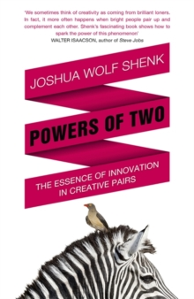 Powers of Two : Finding the Essence of Innovation in Creative Pairs, Paperback Book