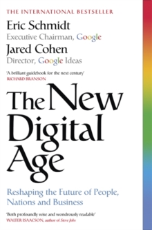 The New Digital Age : Reshaping the Future of People, Nations and Business, Paperback Book