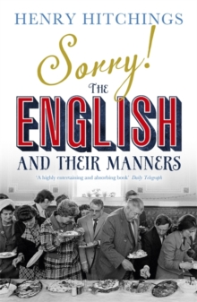 Sorry! : The English and Their Manners, Paperback Book