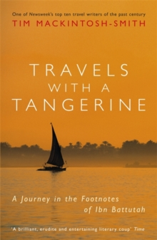 Travels with a Tangerine : A Journey in the Footnotes of Ibn Battutah, Paperback Book