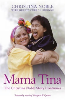 Mama Tina : The Christina Noble Story Continues, Paperback Book