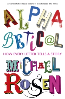 Alphabetical : How Every Letter Tells a Story, Paperback Book