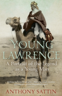 Young Lawrence : A Portrait of the Legend as a Young Man, Paperback Book