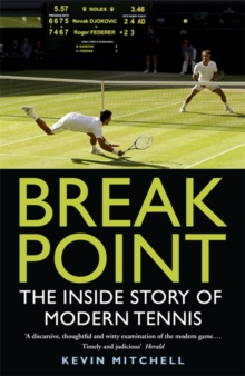 Break Point : The Inside Story of Modern Tennis, Paperback Book