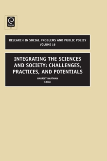 Integrating the Sciences and Society : Challenges, Practices, and Potentials, Hardback Book