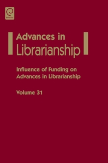 Influence of funding on advances in librarianship, Hardback Book