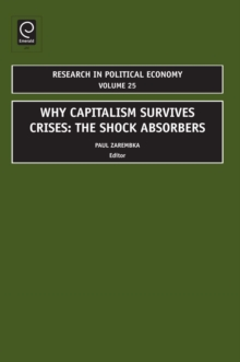 Why Capitalism Survives Crises : The Shock Absorbers, Hardback Book