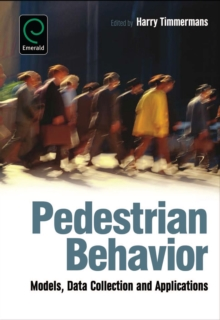 Pedestrian Behavior : Models, Data Collection and Applications, Hardback Book