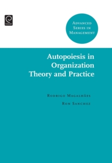 Autopoiesis in Organization Theory and Practice, Hardback Book