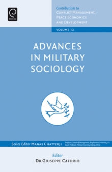 Advances in Military Sociology : Essays in Honor of Charles C. Moskos, Hardback Book