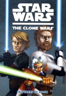 Star Wars - The Clone Wars : Shipyards of Doom v. 1, Paperback Book