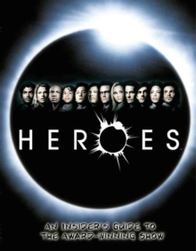 """Heroes"" : An Insider's Guide to the Award-winning Show, Paperback Book"